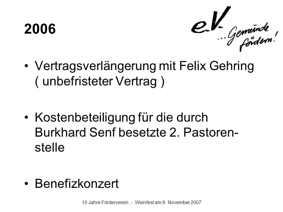 2006 Vertragsverlängerung mit Felix Gehring ( unbefristeter Vertrag )