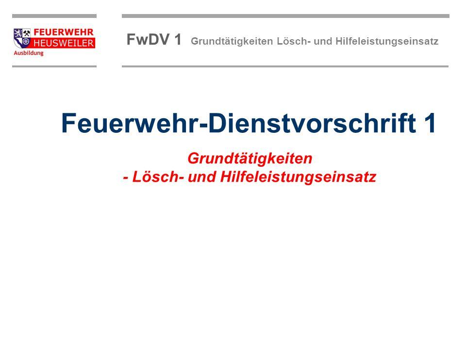 Feuerwehr-Dienstvorschrift 1 Grundtätigkeiten - Lösch- und Hilfeleistungseinsatz