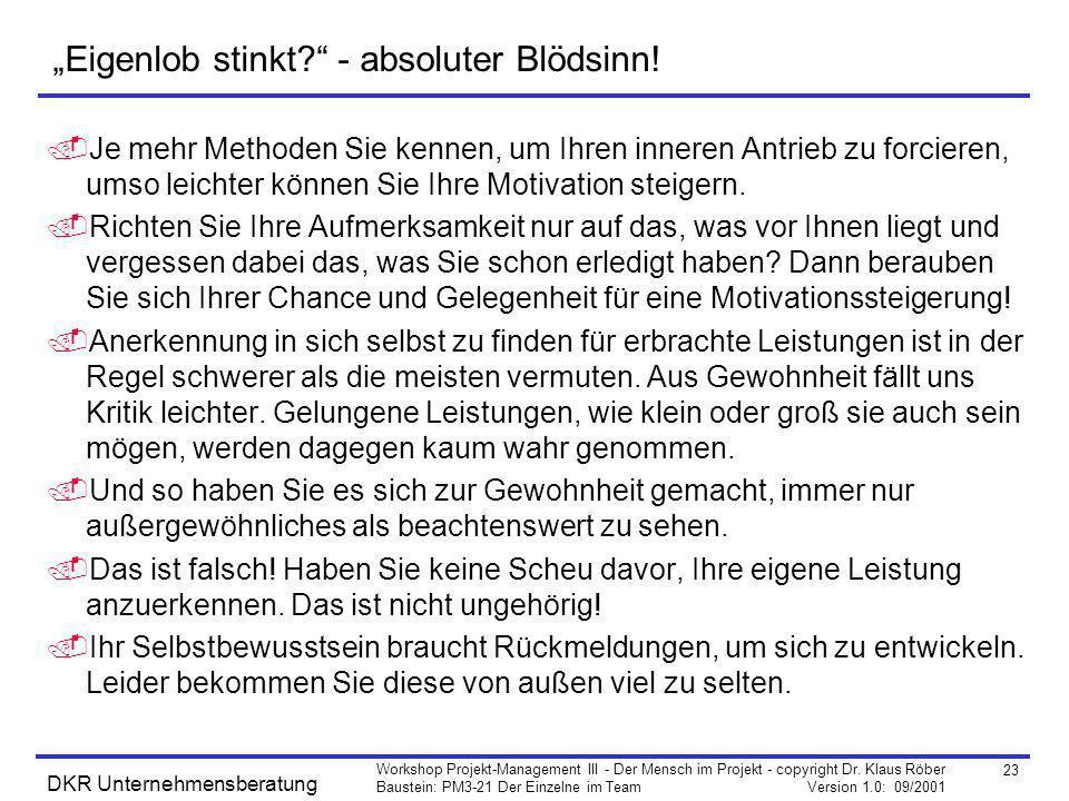 """""""Eigenlob stinkt - absoluter Blödsinn!"""