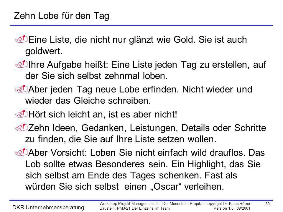 Zehn Lobe für den Tag Eine Liste, die nicht nur glänzt wie Gold. Sie ist auch goldwert.