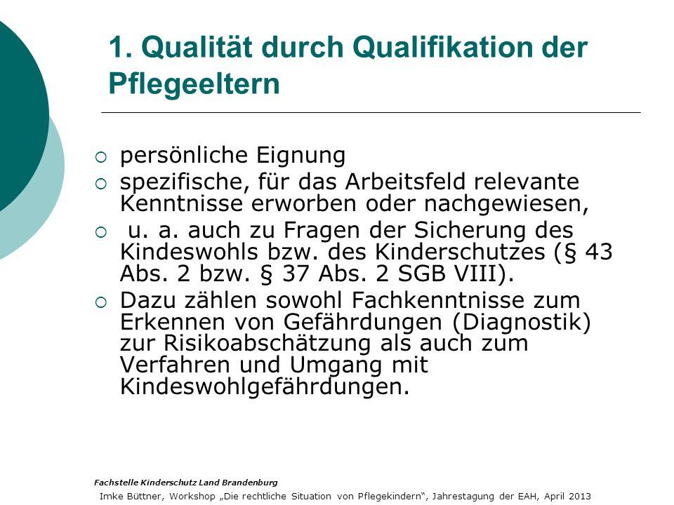 1. Qualität durch Qualifikation der Pflegeeltern