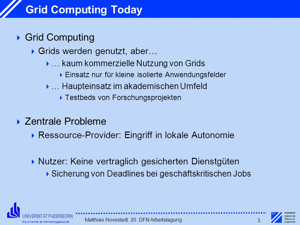 Grid Computing Today Grid Computing Zentrale Probleme