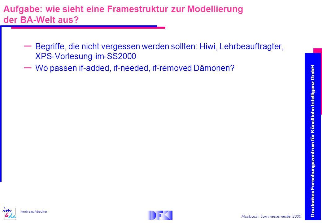 Aufgabe: wie sieht eine Framestruktur zur Modellierung der BA-Welt aus