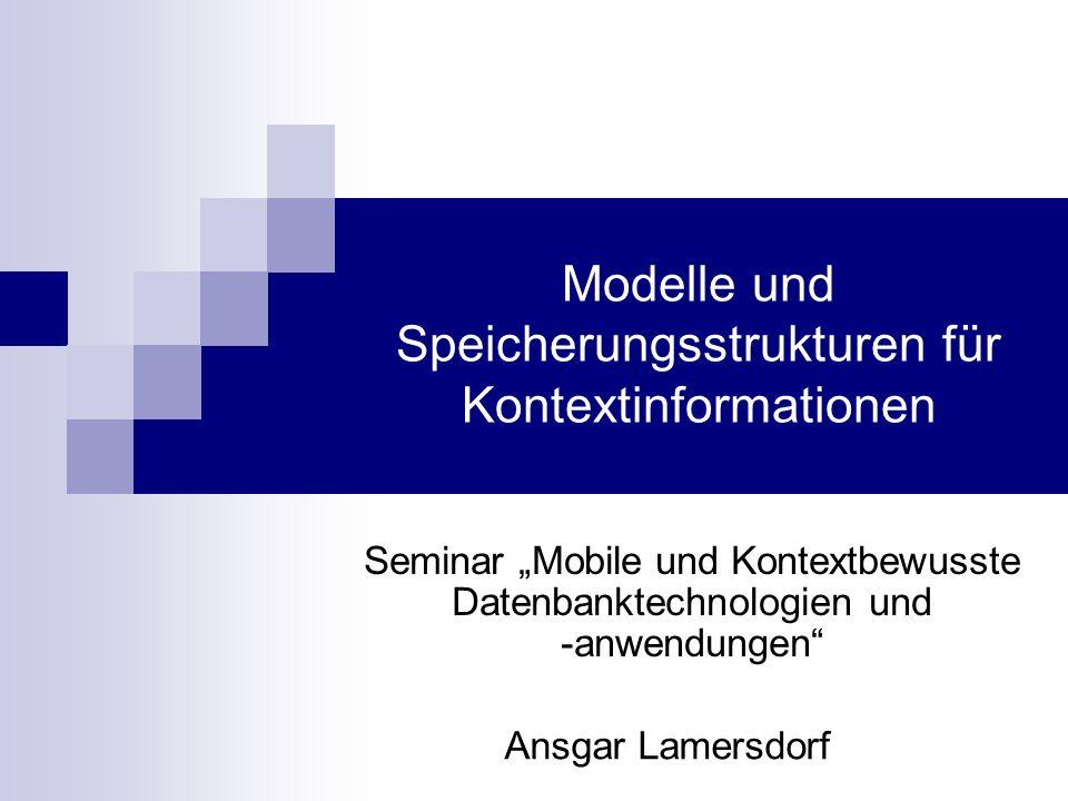 Modelle und Speicherungsstrukturen für Kontextinformationen