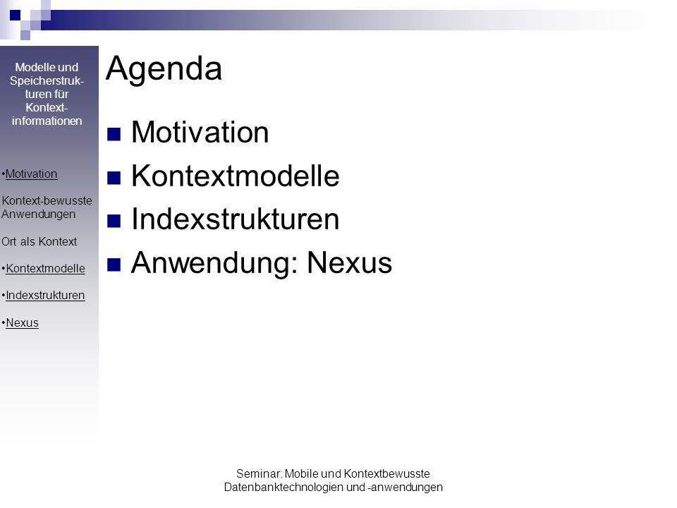 Agenda Motivation Kontextmodelle Indexstrukturen Anwendung: Nexus