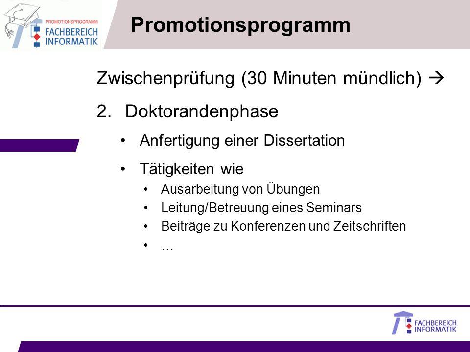 Promotionsprogramm Zwischenprüfung (30 Minuten mündlich) 