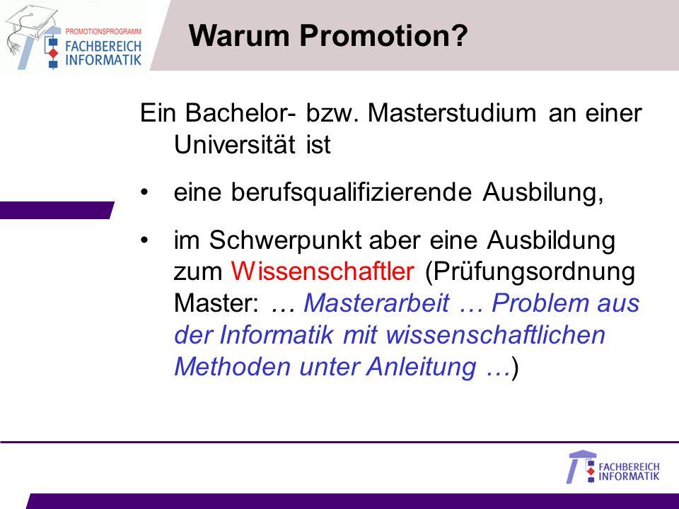 Warum Promotion Ein Bachelor- bzw. Masterstudium an einer Universität ist. eine berufsqualifizierende Ausbilung,