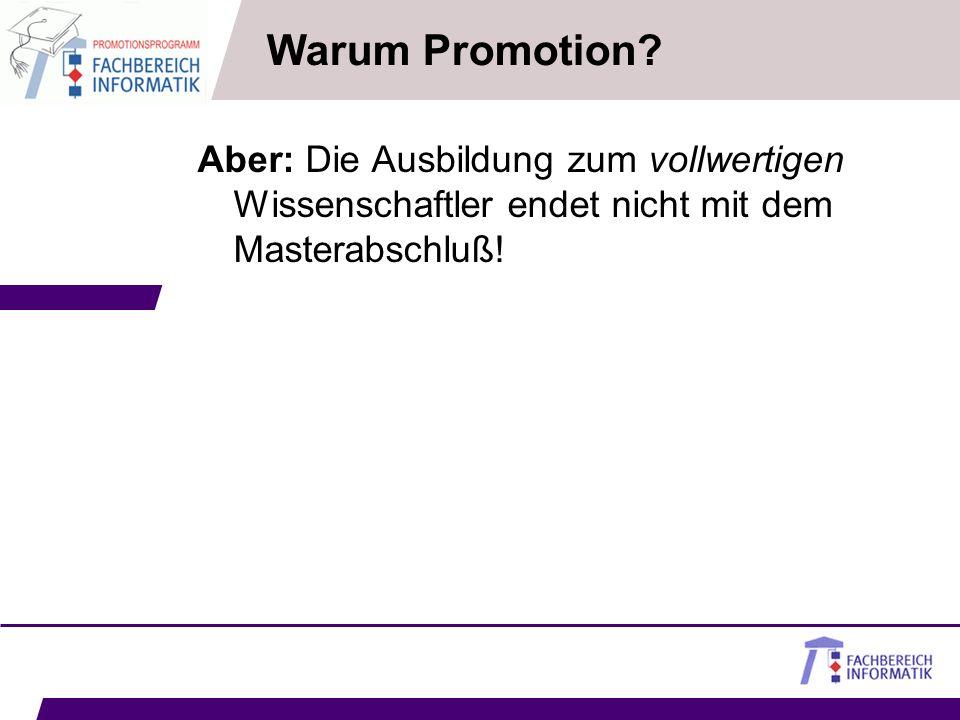 Warum Promotion.