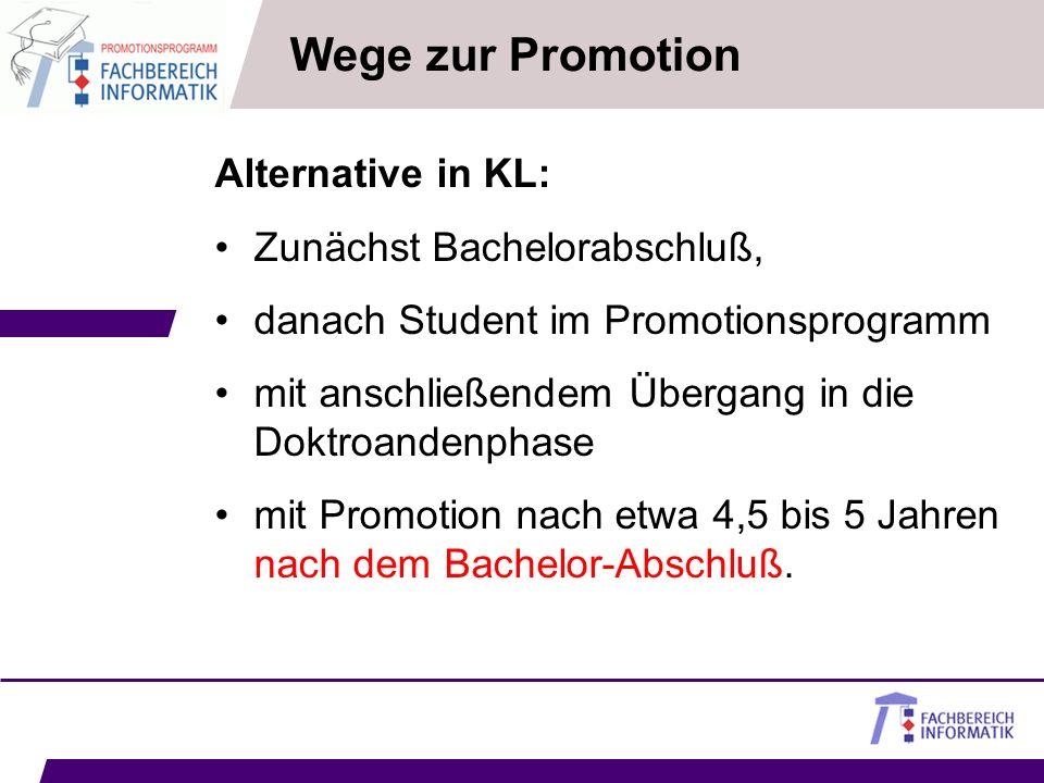 Wege zur Promotion Alternative in KL: Zunächst Bachelorabschluß,