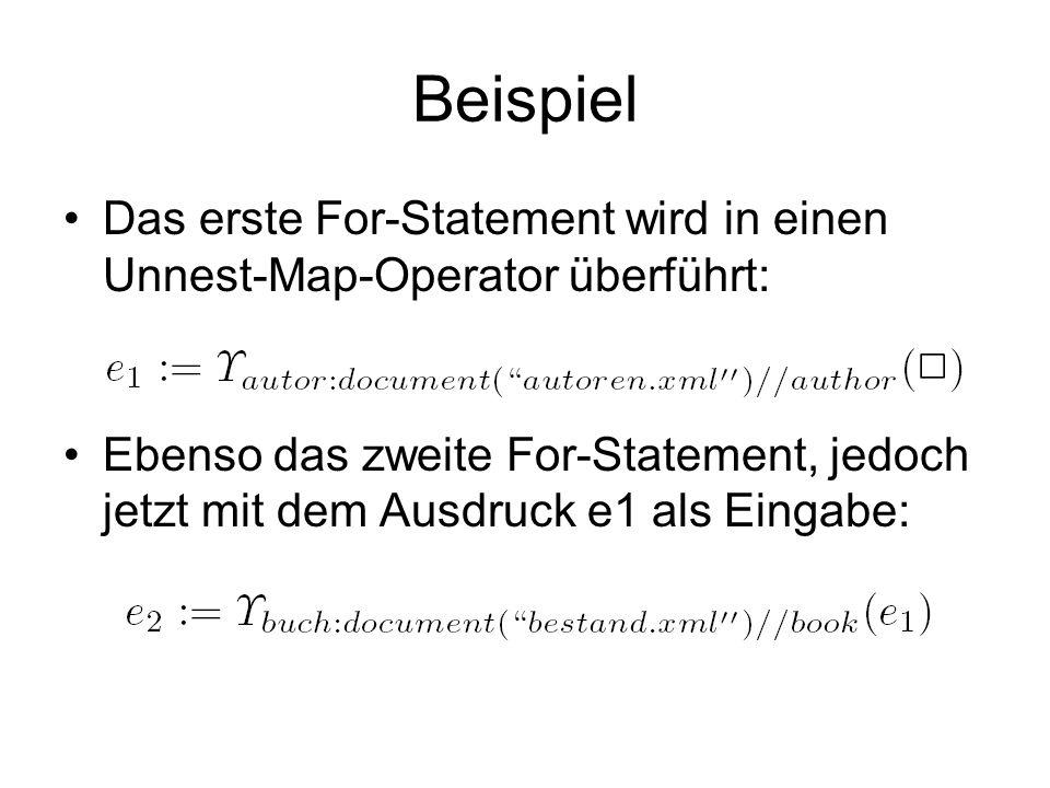 Beispiel Das erste For-Statement wird in einen Unnest-Map-Operator überführt:
