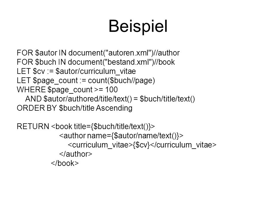 Beispiel FOR $autor IN document( autoren.xml )//author
