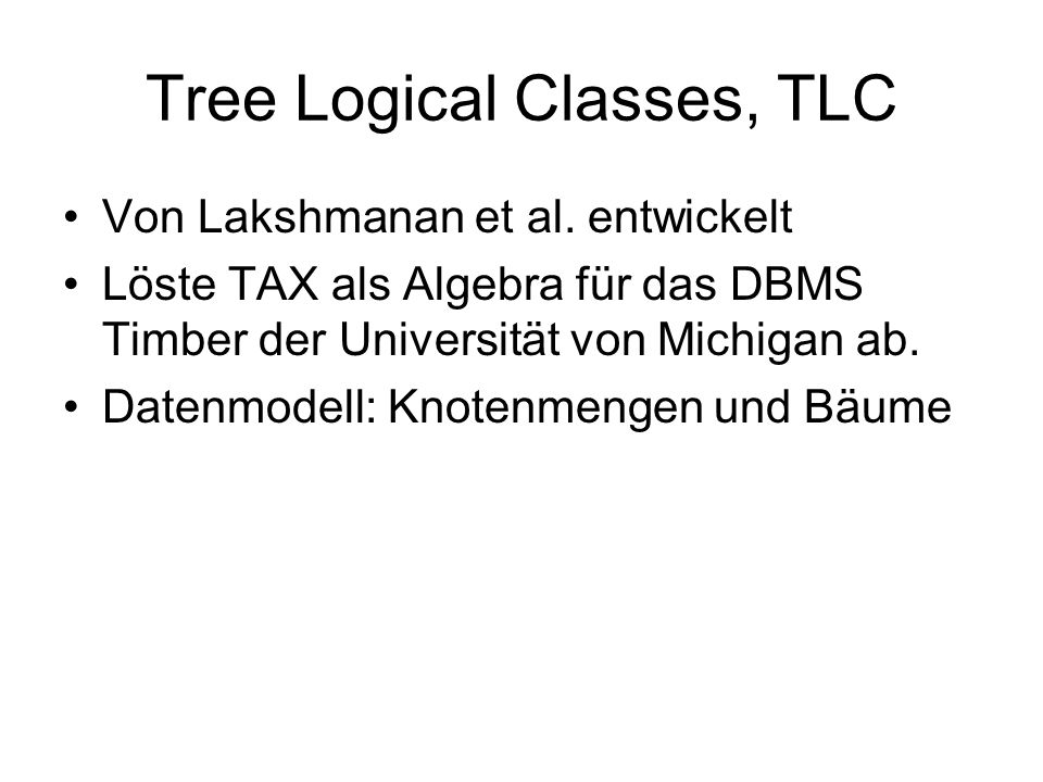 Tree Logical Classes, TLC