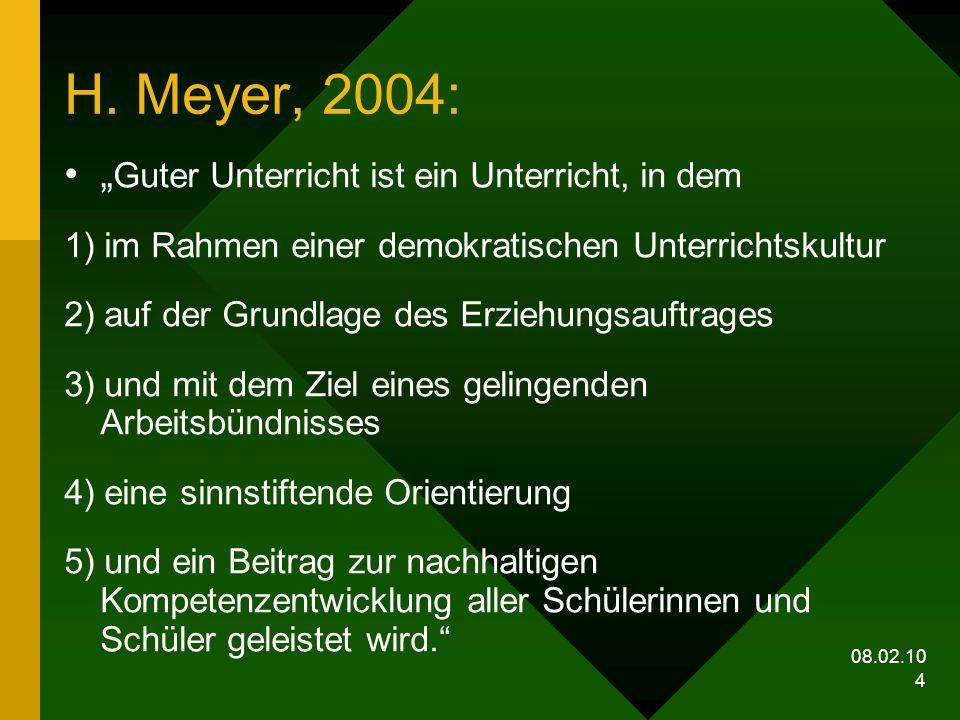 """H. Meyer, 2004: """"Guter Unterricht ist ein Unterricht, in dem"""
