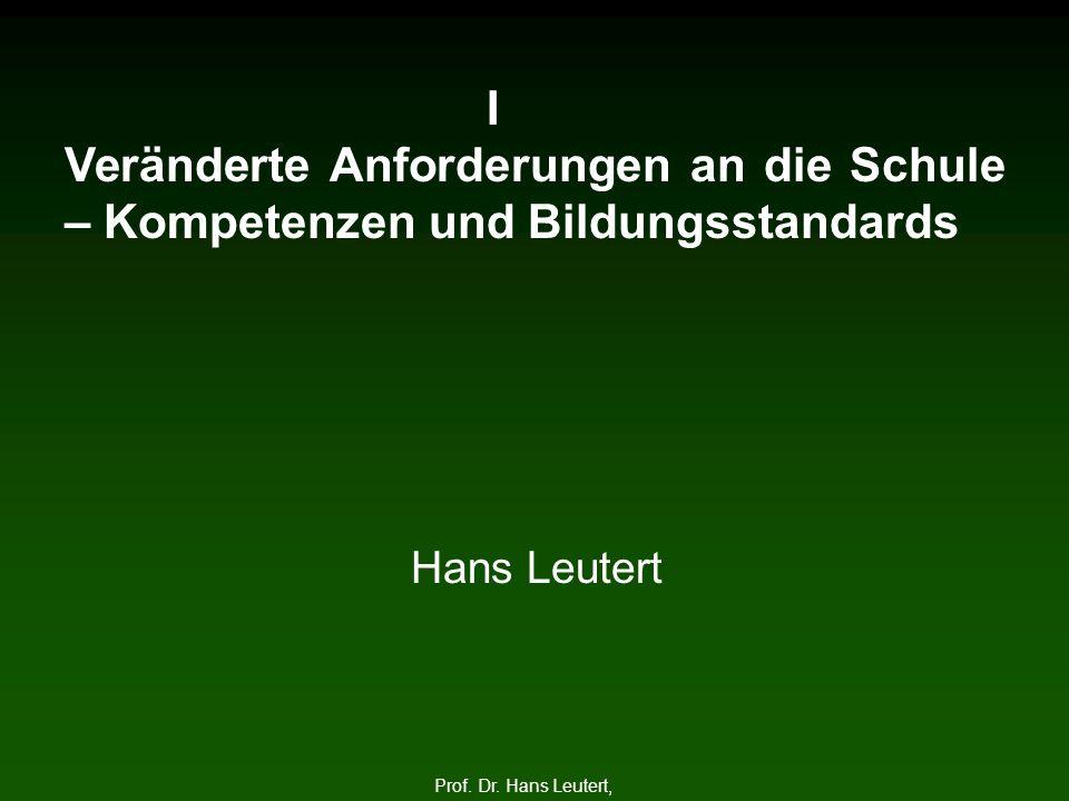 I. Veränderte Anforderungen an die Schule – Kompetenzen und Bildungsstandards.