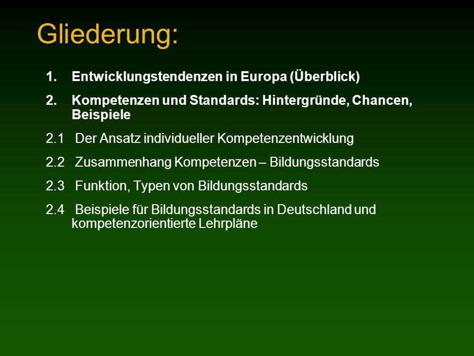 Gliederung: Entwicklungstendenzen in Europa (Überblick)