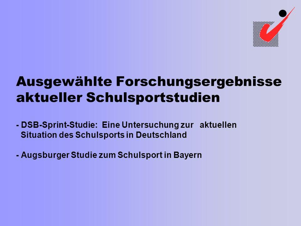 Ausgewählte Forschungsergebnisse aktueller Schulsportstudien - DSB-Sprint-Studie: Eine Untersuchung zur aktuellen Situation des Schulsports in Deutschland - Augsburger Studie zum Schulsport in Bayern