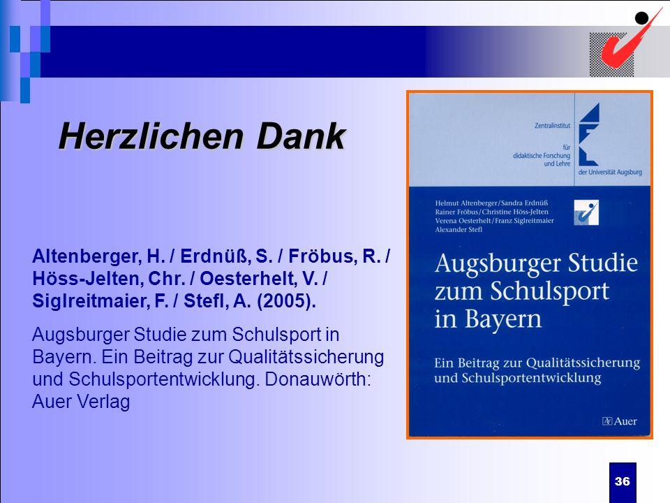 Herzlichen DankAltenberger, H. / Erdnüß, S. / Fröbus, R. / Höss-Jelten, Chr. / Oesterhelt, V. / Siglreitmaier, F. / Stefl, A. (2005).