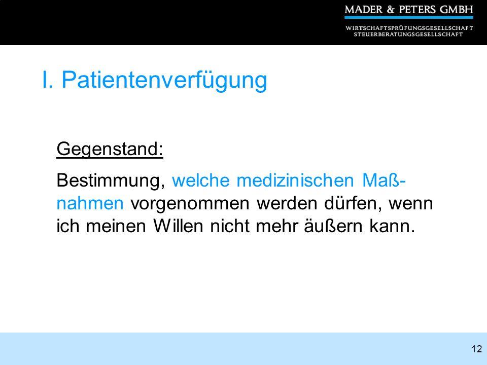 I. Patientenverfügung Gegenstand: