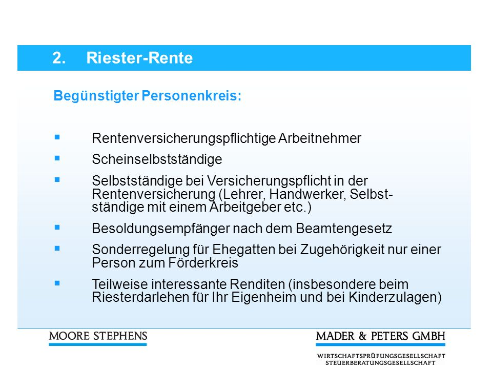 2. Riester-Rente Begünstigter Personenkreis: