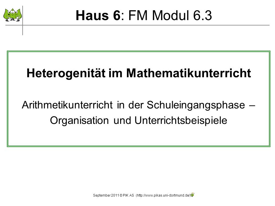 Haus 6: FM Modul 6.3 Heterogenität im Mathematikunterricht