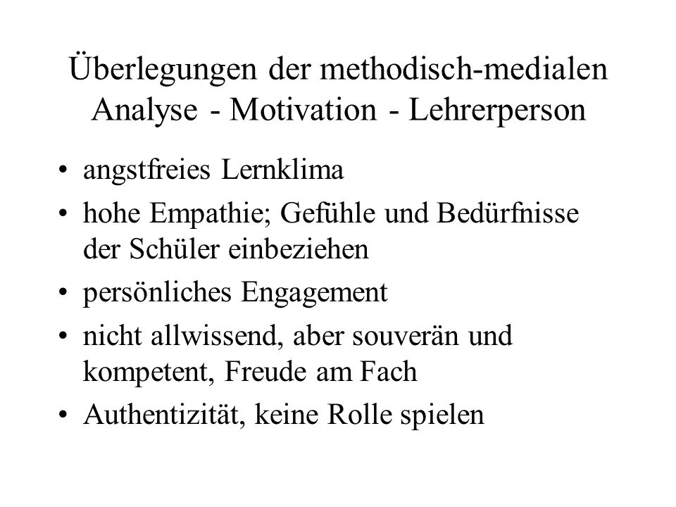 Überlegungen der methodisch-medialen Analyse - Motivation - Lehrerperson