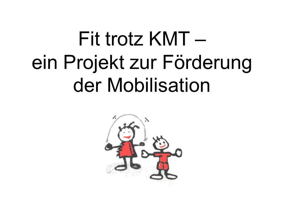 Fit trotz KMT – ein Projekt zur Förderung der Mobilisation