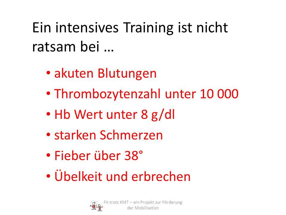 Ein intensives Training ist nicht ratsam bei …