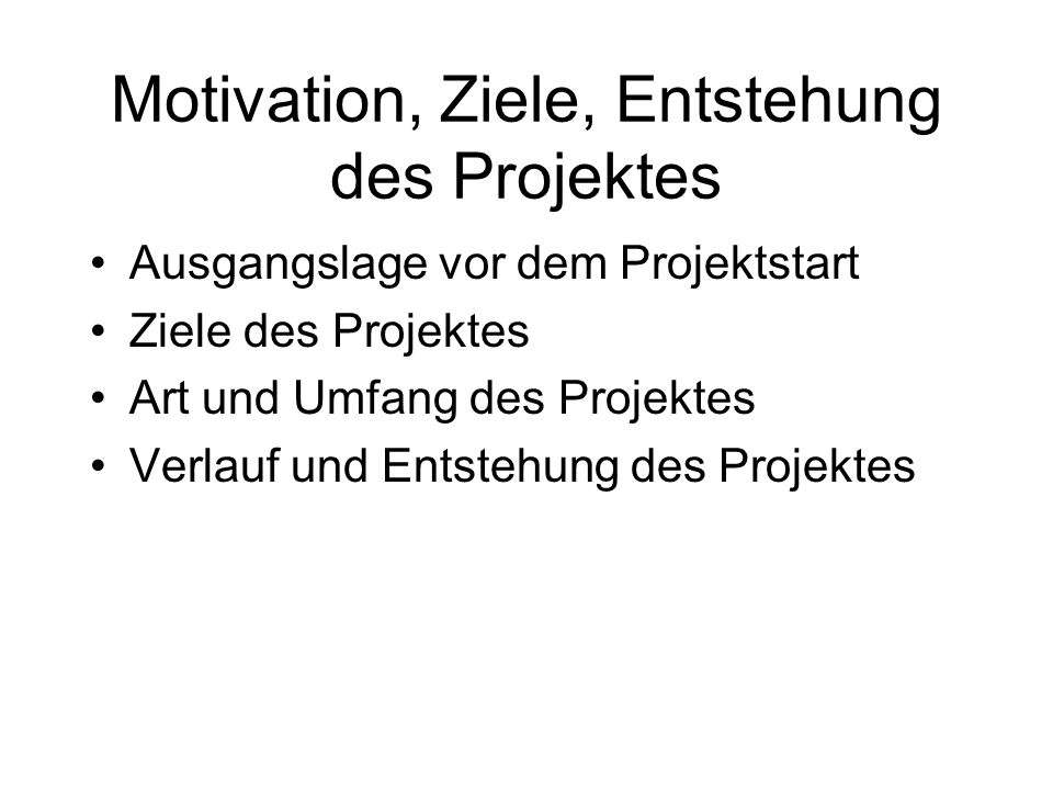 Motivation, Ziele, Entstehung des Projektes
