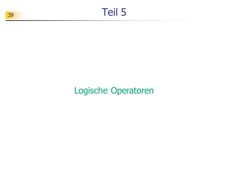 Teil 5 Logische Operatoren