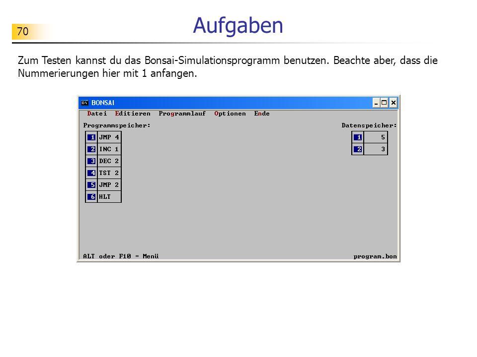 Aufgaben Zum Testen kannst du das Bonsai-Simulationsprogramm benutzen.