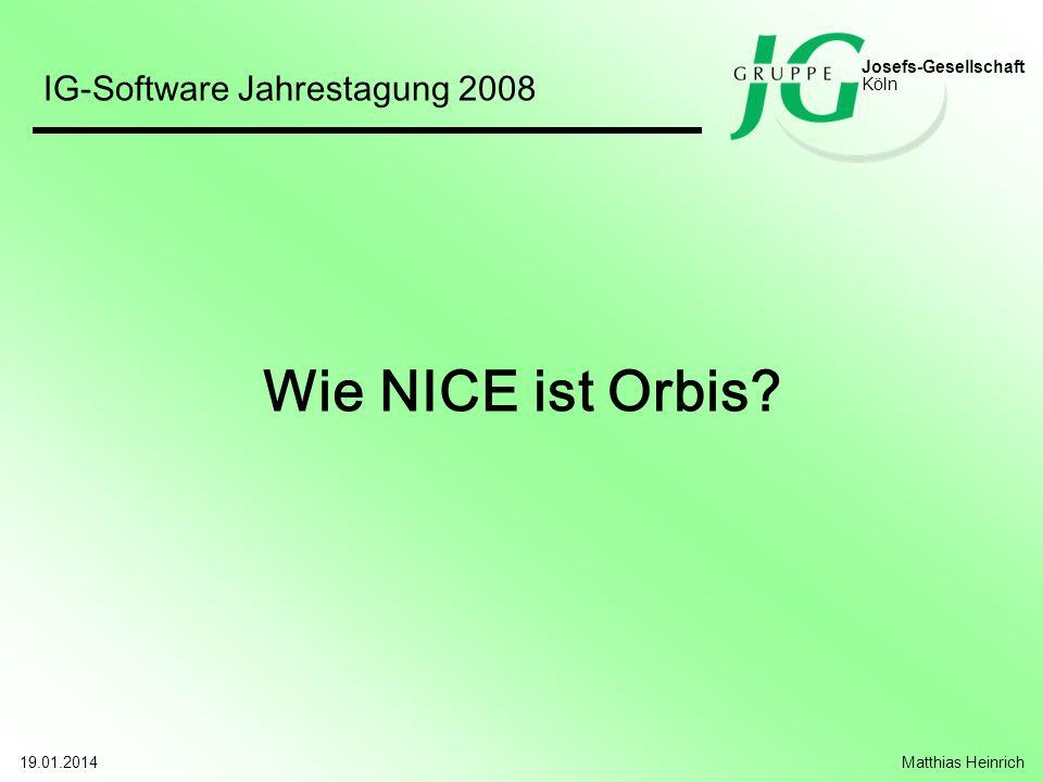 Wie NICE ist Orbis IG-Software Jahrestagung 2008 Josefs-Gesellschaft