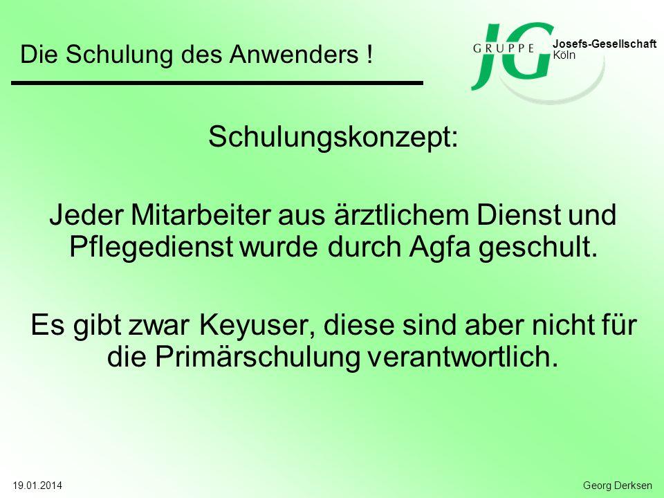 Josefs-Gesellschaft Köln. Die Schulung des Anwenders ! Schulungskonzept:
