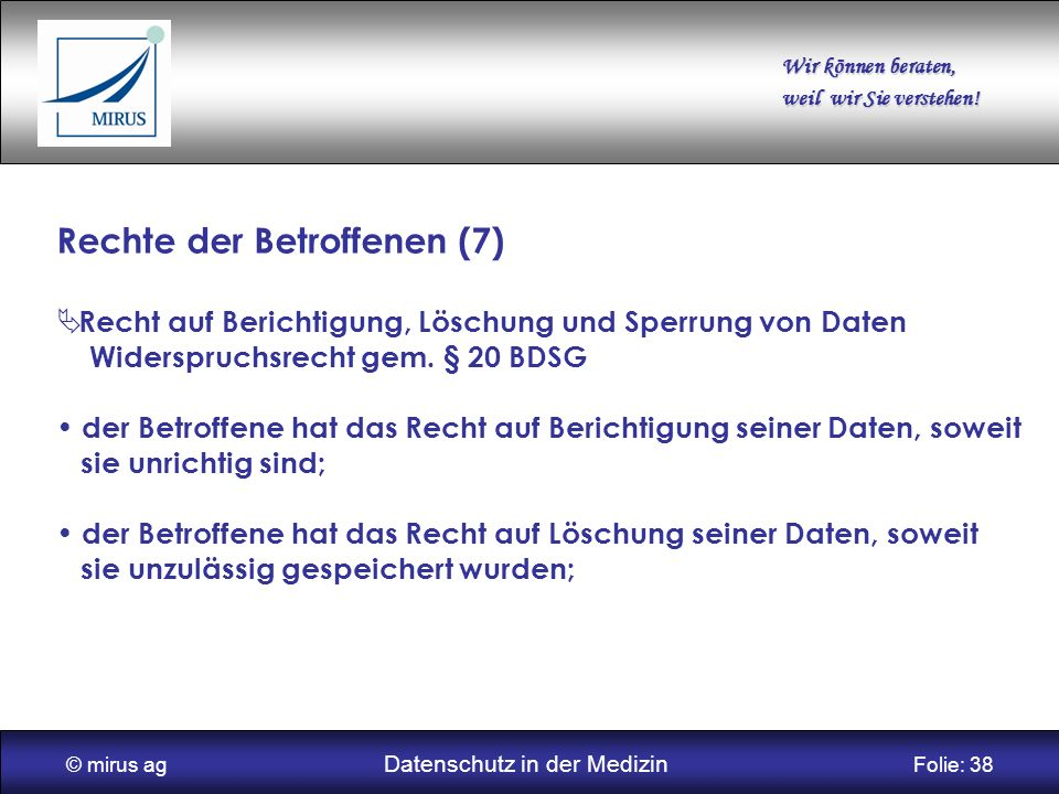 © mirus ag Datenschutz in der Medizin Folie: 38