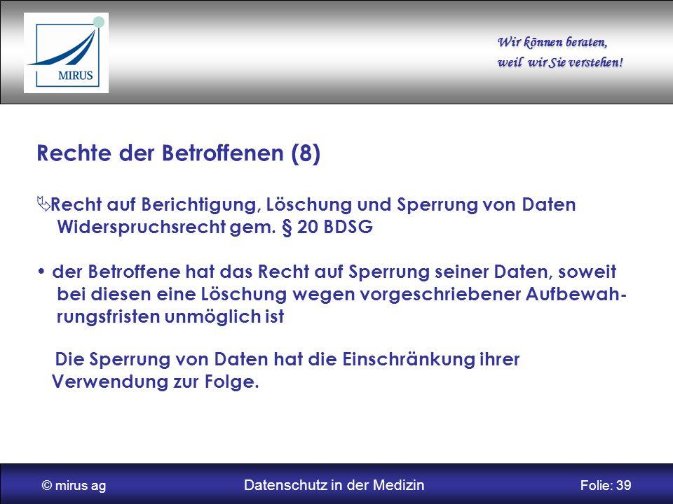 © mirus ag Datenschutz in der Medizin Folie: 39