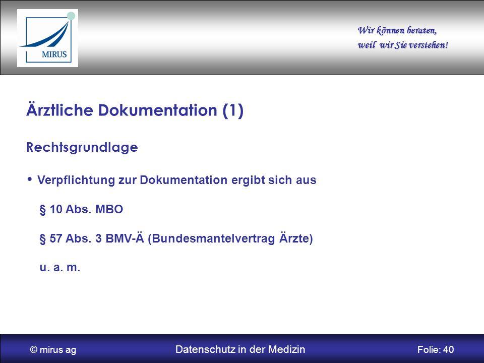 © mirus ag Datenschutz in der Medizin Folie: 40