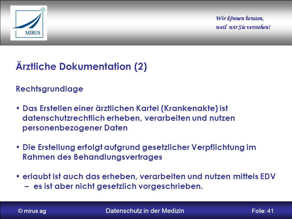 © mirus ag Datenschutz in der Medizin Folie: 41