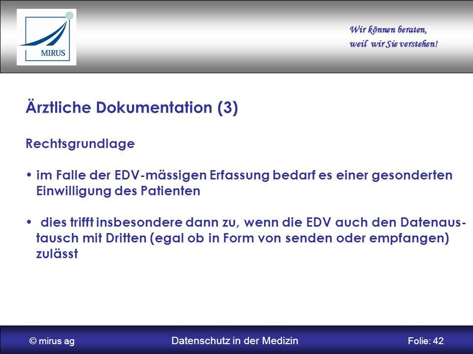 © mirus ag Datenschutz in der Medizin Folie: 42