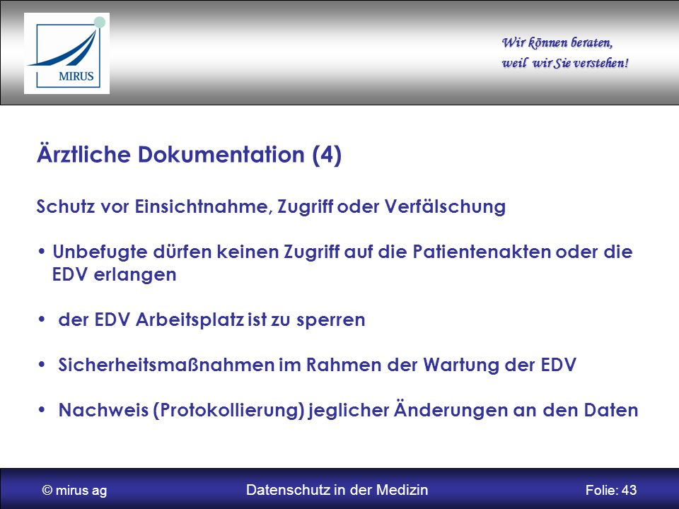 © mirus ag Datenschutz in der Medizin Folie: 43
