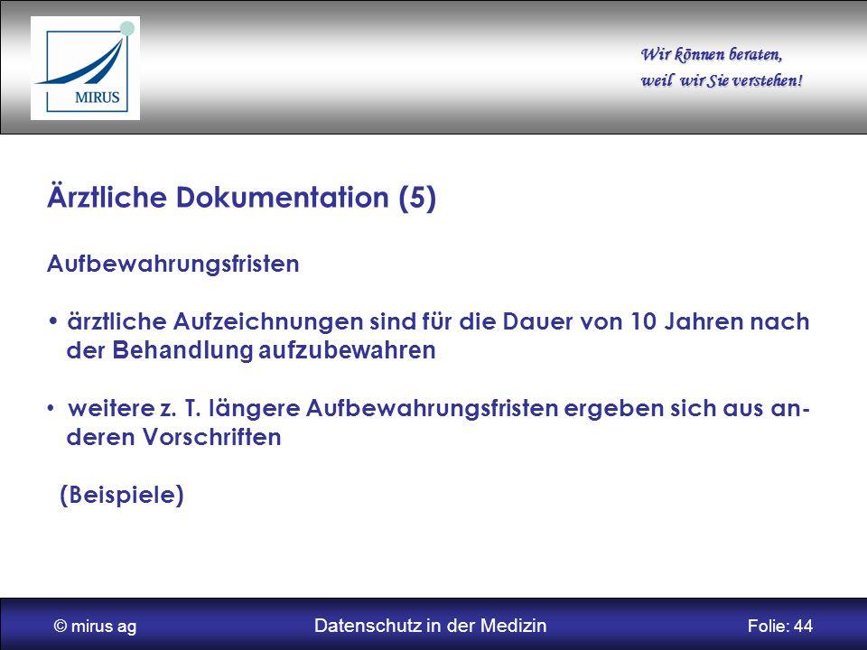 © mirus ag Datenschutz in der Medizin Folie: 44