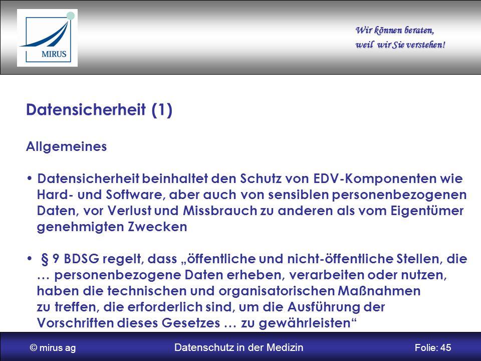 © mirus ag Datenschutz in der Medizin Folie: 45