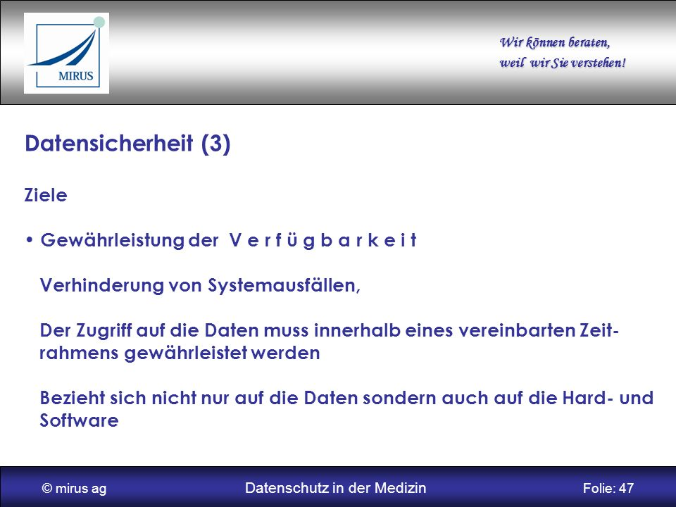 © mirus ag Datenschutz in der Medizin Folie: 47