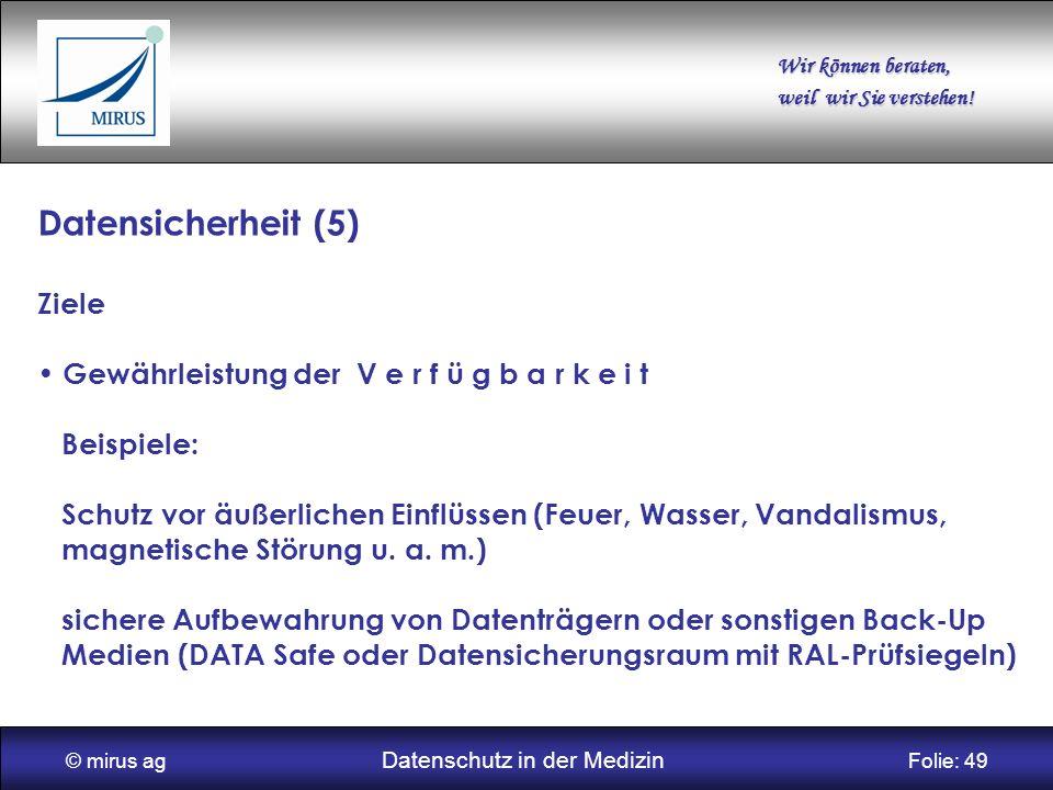 © mirus ag Datenschutz in der Medizin Folie: 49