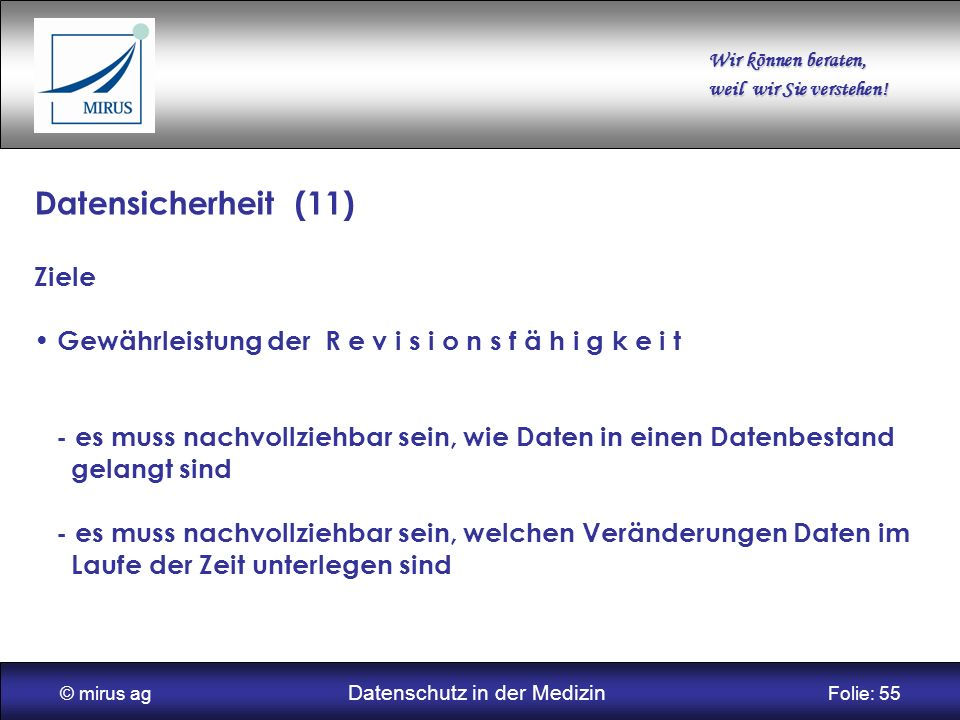 © mirus ag Datenschutz in der Medizin Folie: 55