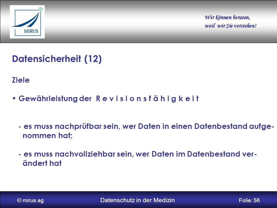 © mirus ag Datenschutz in der Medizin Folie: 56
