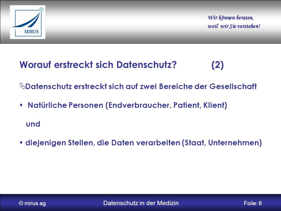 © mirus ag Datenschutz in der Medizin Folie: 6