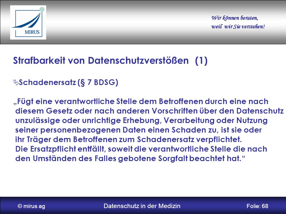 © mirus ag Datenschutz in der Medizin Folie: 68