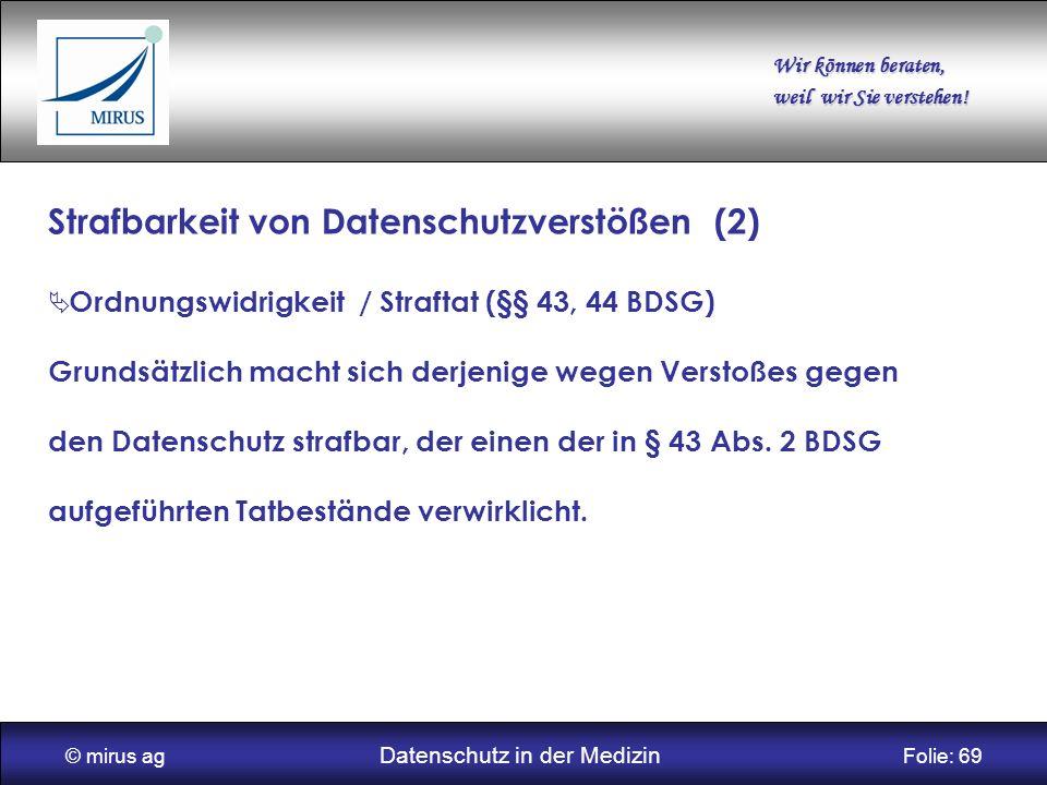 © mirus ag Datenschutz in der Medizin Folie: 69