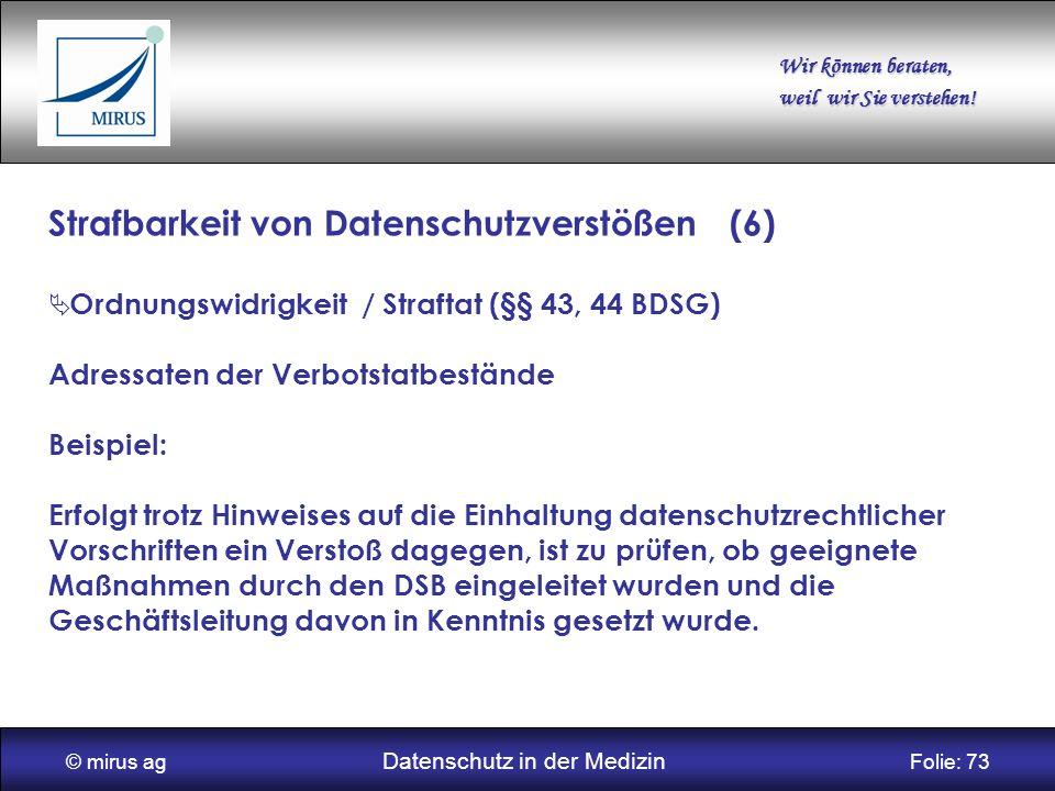 © mirus ag Datenschutz in der Medizin Folie: 73
