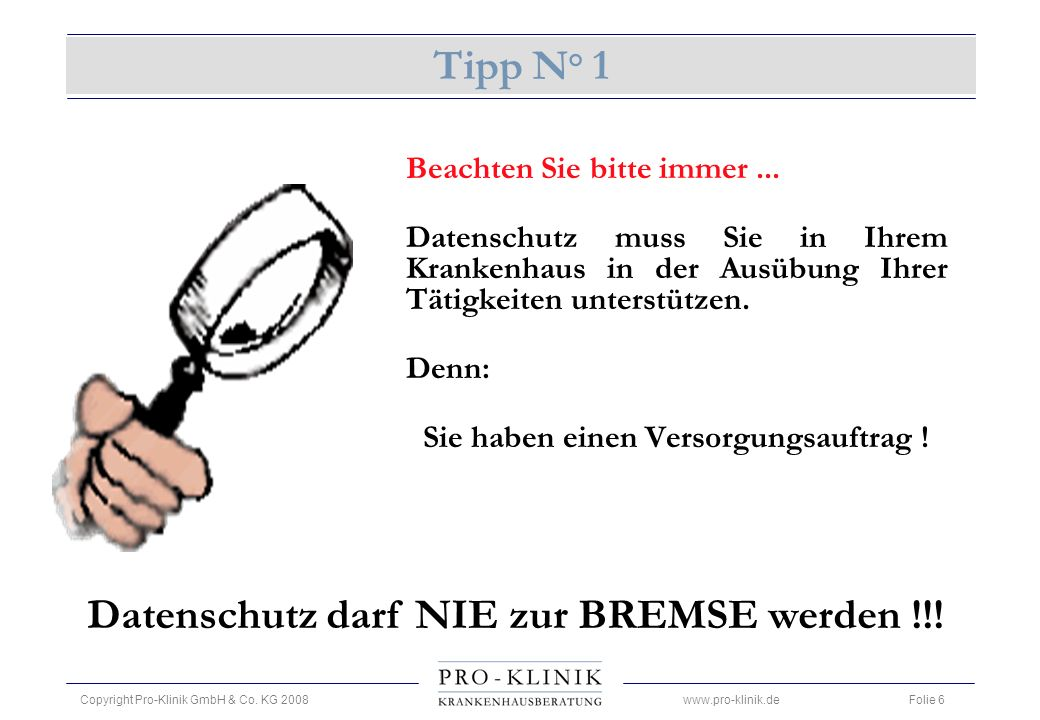 Tipp N° 1 Datenschutz darf NIE zur BREMSE werden !!!