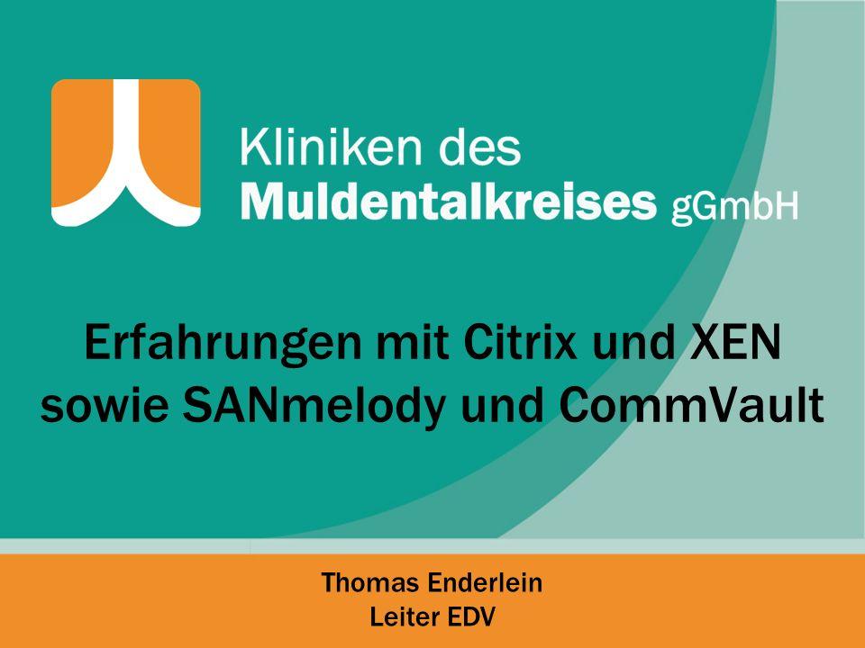 Erfahrungen mit Citrix und XEN sowie SANmelody und CommVault